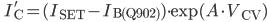\qquad I'_{\rm C} = (I_{\rm SET} - I_{\rm B(Q902)})\cdot \exp ( A \cdot V_{\rm CV} )