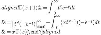 \qquad\displaystyle{\begin{aligned}\Gamma(x+1)&=\int_0^\infty t^{x}e^{-t}dt\\ &=\left[t^{x}(-e^{-t})\right]_{t=0}^\infty-\int_0^\infty (xt^{x-1})(-e^{-t})dt\\ &=x\,\Gamma(x)\end{aligned}}