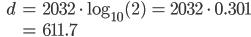 \qquad\qquad \begin{eqnarray} d &=& 2032 \,\cdot\,  \log_{10}(2) \,=\, 2032\,\cdot\, 0.301 \\ &=& 611.7\end{eqnarray}