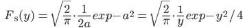 \qquad\qquad F_{\mathrm s}(y)\,=\,\sqrt{\frac{\large 2}{\large \pi}}\cdot \frac{\large1}{\large 2a}\,exp{-a^2}\,=\,\sqrt{\frac{\large 2}{\large \pi}}\cdot \frac{1}{\large y}\,exp{-y^2/4}