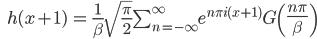 \qquad\qquad h(x+1)\, = \, \frac{1}{\beta}\sqrt{\frac{\pi}{2}}\sum_{n=-\infty}^{\infty} e^{ n\pi i (x+1)}G\left(\frac{n \pi}{\beta}\right)