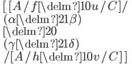 \quad [\, [A/ f\delm{1}{0} u /C] /\\ \qquad (\alpha \delm{2}{1} \beta)\\ \qquad \delm{2}{0}\\ \qquad (\gamma \delm{2}{1} \delta)\\ \quad /[A/ h\delm{1}{0} v /C]  \,]