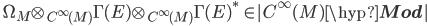 \quad \Omega_M \otimes_{C^\infty(M)} \Gamma(E) \otimes_{C^\infty(M)} \Gamma(E)^* \:\in  C^\infty(M)\hyp{\bf Mod} 