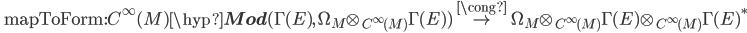 \quad \mathrm{mapToForm}:C^\infty(M)\hyp{\bf Mod}(\Gamma(E),\, \Omega_M\otimes_{C^\infty(M)} \Gamma(E)) \stackrel{\cong}{\to} \Omega_M \otimes_{C^\infty(M)} \Gamma(E) \otimes_{C^\infty(M)} \Gamma(E)^*