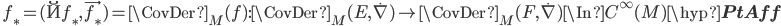 \quad f_* = (\u{f_*}, \vec{f_*}) = \CovDer_M(f): \CovDer_M(E, \dot{\nabla}) \to \CovDer_M(F, \dot{\nabla}) \In C^\infty(M)\hyp{\bf PtAff}