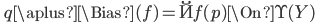 \quad q \aplus \Bias(f) =  \u{f}(p) \On \U(Y)