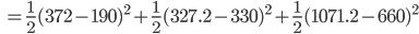 \quad=\displaystyle \frac{1}{2}(372 - 190)^2 + \frac{1}{2}(327.2 - 330)^2 + \frac{1}{2}(1071.2 - 660)^2