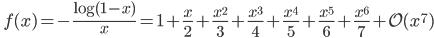 \quad\displaystyle{ f(x)=-\frac{\log(1-x)}{x}=1+\frac{x}{2}+\frac{x^2}{3}+\frac{x^3}{4}+\frac{x^4}{5}+\frac{x^5}{6}+\frac{x^6}{7}+\mathcal{O}(x^7) }