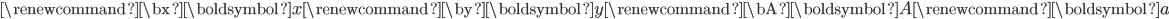 \renewcommand{\bx}{\boldsymbol{x}}\renewcommand{\by}{\boldsymbol{y}}\renewcommand{\bA}{\boldsymbol{A}}\renewcommand{\ba}{\boldsymbol{a}}