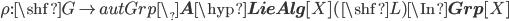 \rho : \shf{G} \to autGrp\_{\bf A}\hyp{\bf LieAlg}[X](\shf{L}) \In {\bf Grp}[X]