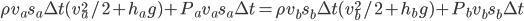 \rho v_as_a\Delta t(v_a^2/2+h_ag)+P_av_as_a\Delta t=\rho v_bs_b\Delta t(v_b^2/2+h_bg)+P_bv_bs_b\Delta t