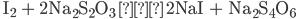 \rm{ I_2 + 2Na_2S_2O_3 → 2NaI + Na_2S_4O_6}