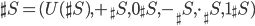 \sh{S} = (U(\sh{S}), +_\sh{S}, 0_\sh{S}, -_\sh{S}, \cdot_\sh{S}, 1_\sh{S})
