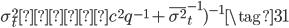 \sigma_t^{2}=(c^{2}q^{-1}+\overline{\sigma^{2}}_t^{-1})^{-1} \tag{31}