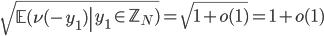 \sqrt{\left.\mathbb{E}(\nu(-y_1)\right| y_1 \in \mathbb{Z}_N)}=\sqrt{1+o(1)}=1+o(1)