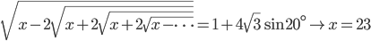 \sqrt{x-2\sqrt{x+2\sqrt{x+2\sqrt{x-\cdots}}}}=1+4\sqrt{3}\sin 20^\circ\to x=23