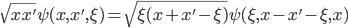 \sqrt{xx'}\psi(x,x',\xi)=\sqrt{\xi(x+x'-\xi)}\psi(\xi,x-x'-\xi,x)