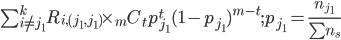 \sum_{i\ne j_1}^k R_{i,(j_1,j_1)} \times _m C_t p_{j_1}^t (1-p_{j_1})^{m-t};p_{j_1}=\frac{n_{j_1}}{\sum n_s}