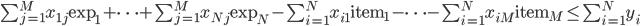 \sum_{j=1}^M x_{1j}\text{exp}_1 + \cdots + \sum_{j=1}^M x_{Nj}\text{exp}_N - \sum_{i=1}^N x_{i1}\text{item}_1 - \cdots - \sum_{i=1}^N x_{iM}\text{item}_M \leq \sum_{i=1}^N y_i
