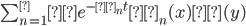 \sum_{n=1}^∞ e^{-λ_nt} φ_n(x)φ(y)