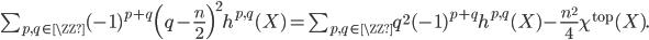 \sum_{p,q\in \ZZ}(-1)^{p+q}\Bigl(q-\frac{n}{2}\Bigr)^2h^{p,q}(X)=\sum_{p,q\in \ZZ}q^2(-1)^{p+q}h^{p,q}(X)-\frac{n^2}{4}\chi^{{\rm top}}(X).
