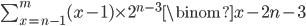 \sum_{x=n-1}^{m} (x-1) \times 2^{n-3} \binom{x-2}{n-3}