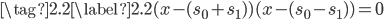 \tag{2.2}\label{2.2}(x-(s_0+s_1))(x-(s_0-s_1))=0