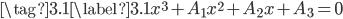\tag{3.1}\label{3.1}x^3+A_1x^2+A_2x+A_3=0