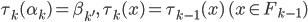 \tau_k(\alpha_k)=\beta_{k'},\,\,\tau_k(x) = \tau_{k-1}(x)\,\,(x\in F_{k-1})