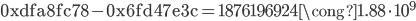 \text{0xdfa8fc78} - \text{0x6fd47e3c} = 1876196924 \cong 1.88 \cdot 10^{9}