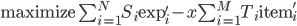 \text{maximize } \sum_{i=1}^N S_i\text{exp}'_{i} - x\sum_{i=1}^M T_i\text{item}'_{i}