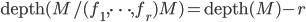 \textrm{depth}(M/(f_1,\cdots,f_r)M)=\textrm{depth}(M)-r