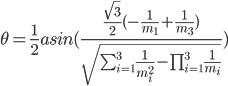 \theta=\frac{1}{2}asin(\frac{\frac{\sqrt{3}}{2}(-\frac{1}{m_1}+\frac{1}{m_3})}{\sqrt{\sum_{i=1}^3 \frac{1}{m_i^2}-\prod_{i=1}^3\frac{1}{m_i}}})