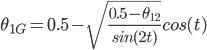 \theta_{1G}=0.5-\sqrt{\frac{0.5-\theta_{12}}{sin(2t)}} cos(t)