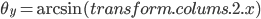 \theta_{y}=\arcsin({transform.colums.2.x})