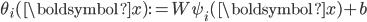 \theta_i(\boldsymbol{x}):=W\psi_i(\boldsymbol{x})+b