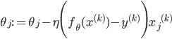 \theta_j := \theta_j - \eta \Biggl(f_{\theta} ({x}^{(k)}) - y^{(k)}\Biggr){x_j}^{(k)}