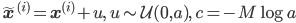 \tilde{\mathbf{x}}^{(i)}=\mathbf{x}^{(i)}+u,\:u\sim\mathcal{U}(0,a),\:c=-M\log a