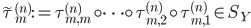 \tilde{\tau}_m^{(n)}:=\tau_{m, m}^{(n)}\circ\cdots\circ\tau_{m, 2}^{(n)}\circ\tau_{m, 1}^{(n)} \in S_Y