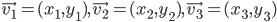 \vec{v_1} = (x_1, y_1), \vec{v_2} = (x_2, y_2), \vec{v_3} = (x_3, y_3)