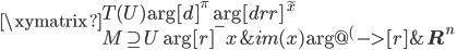 \xymatrix{   {T(U)} \ar[d]^{\pi} \ar[drr]^{\tilde{x}}\\   {M\supseteq U} \ar[r]^-{x} &  {im(x)} \ar@{^{(}->}[r] & {{\bf R}^n} }