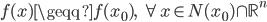 { \begin{align} f(x) \geqq f(x_0), \ \  \forall{x} \in N(x_0) \cap \mathbb{R}^n  \end{align} }