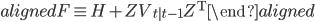 { \begin{aligned} F \equiv H + ZV_{t|t-1}Z^{\rm T} \end{aligned} }