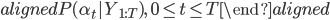 { \begin{aligned} P(\alpha_t|Y_{1:T}), \quad 0\le t \le T \end{aligned} }