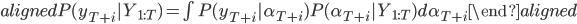 { \begin{aligned} P(y_{T+i}|Y_{1:T}) = \int P(y_{T+i}|\alpha_{T+i})P(\alpha_{T+i}|Y_{1:T})d\alpha_{T+i} \end{aligned} }
