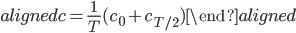 { \begin{aligned} c = \frac{1}{T} (c_0 + c_{T/2}) \end{aligned} }