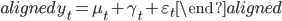 { \begin{aligned} y_t = \mu_t + \gamma_t + \varepsilon_t \end{aligned} }