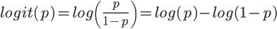 { \Large {   logit(p) = log \left( \frac{p}{1-p} \right) = log(p) - log(1-p) } }