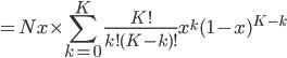 { \displaystyle = Nx \times \sum_{k=0}^{K} \frac{K!}{k!(K-k)!} x^{k}(1-x)^{K-k} }