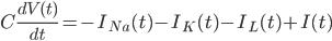 { \displaystyle C \frac{dV(t)}{dt} = -I_{Na}(t) - I_{K}(t) - I_{L}(t) + I(t) }
